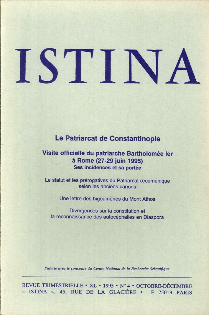 Istina - Revue Trimestrielle. XL 1995 N.4 Octobre-Décembre. Le Patriarcat de Costantinople