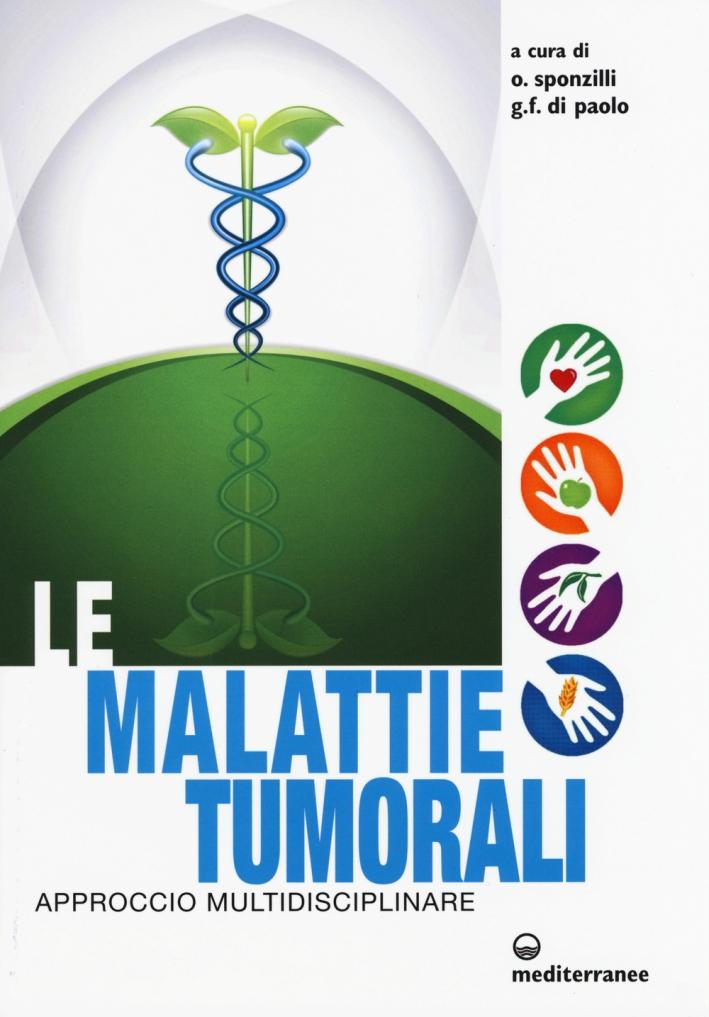 Le malattie tumorali. Approccio multidisciplinare