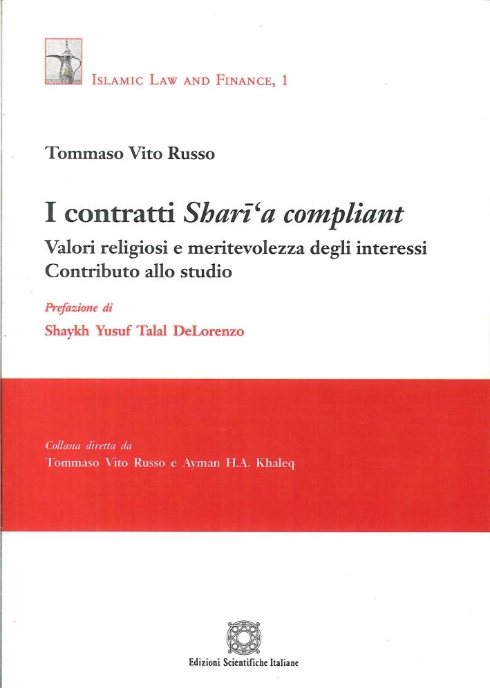 I contratti Shari'a compliant. Valori religiosi e meritevolezza degli interessi. Contributo allo studio