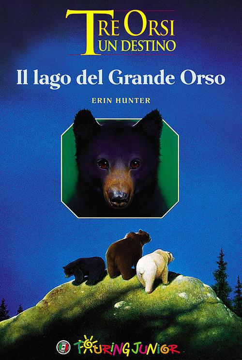 Il lago del grande orso. Tre orsi un destino