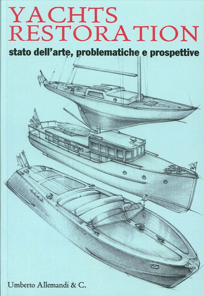 Yachts restoration. Stato dell'arte problematiche e prospettive