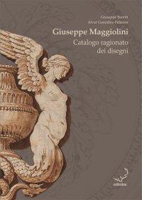 Giuseppe Maggiolini. Catalogo Ragionato dei Disegni.