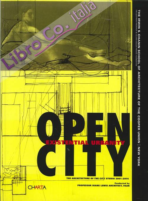 Diane Lewis. Open City. An Existential Urbanity.