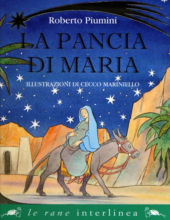 La pancia di Maria. Ediz. illustrata