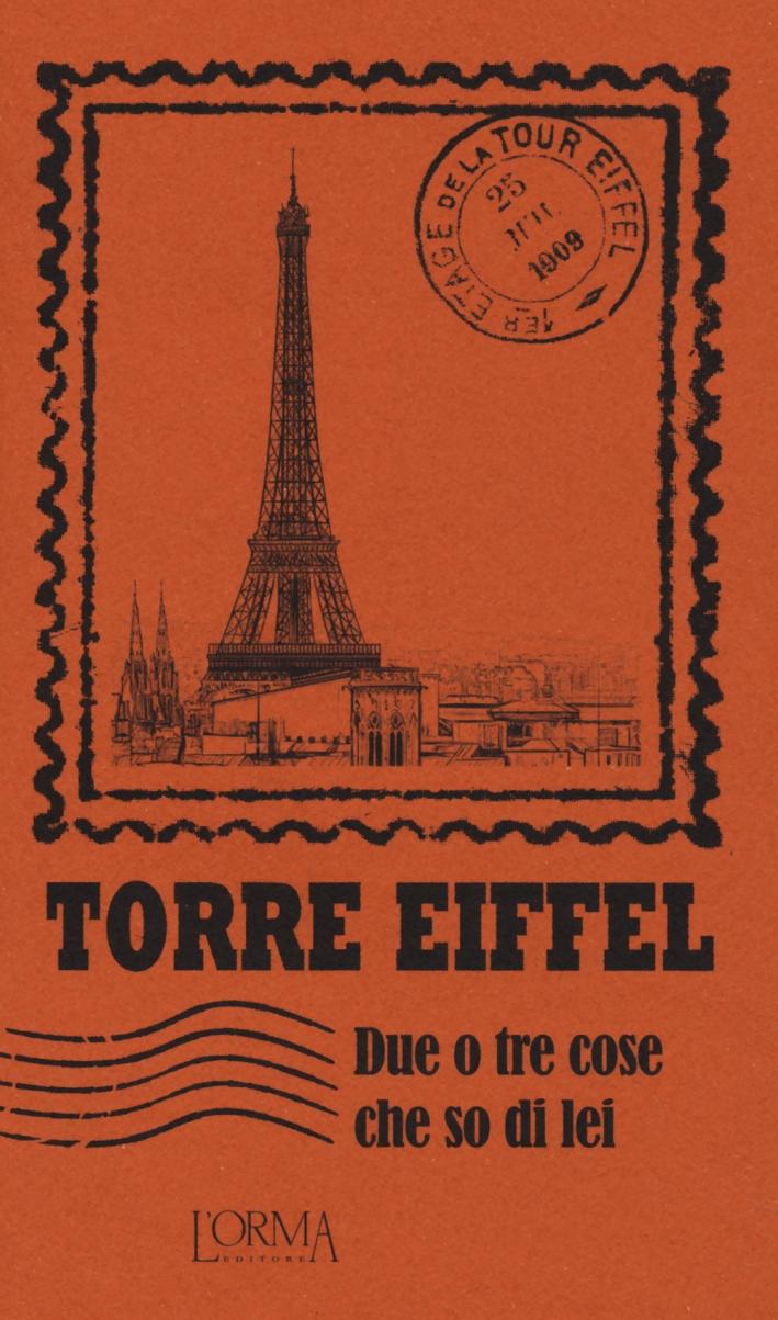 Torre Eiffel. Due o tre cose che so di lei