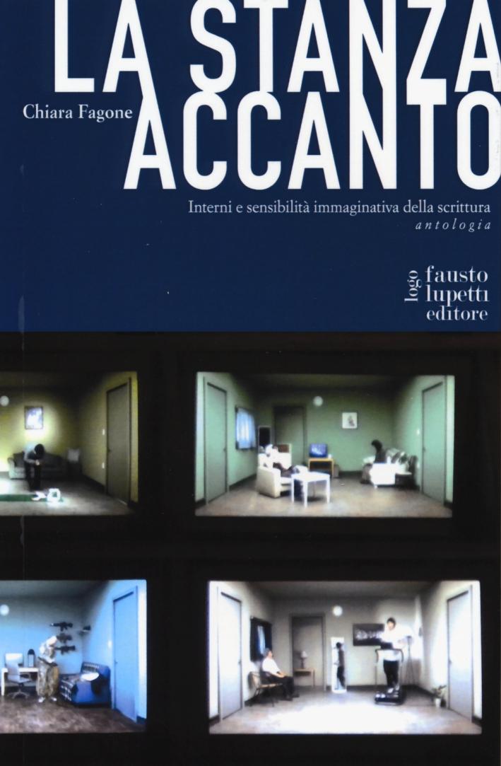 La stanza accanto. Interni e sensibilità immaginativa della scrittura. Antologia