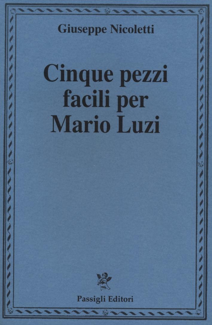 Cinque Pezzi Facili per Mario Luzi
