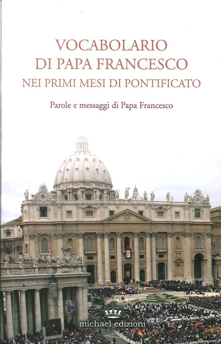Vocabolario di papa Francesco nei primi mesi di pontificato. Parole e messaggi di Papa Francesco