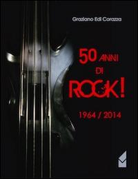50 anni di Rock! 1964/2014