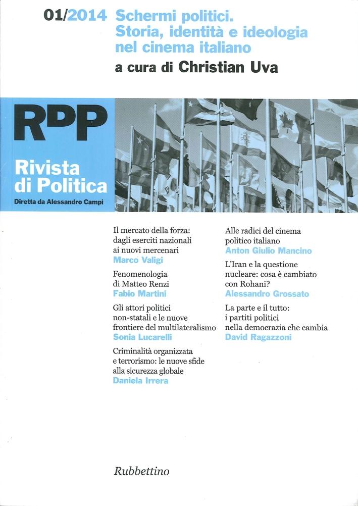 Rivista di Politica (2014). Vol. 1: Schermi Politici. Storia, Identità e Ideologia nel Cinema Italiano