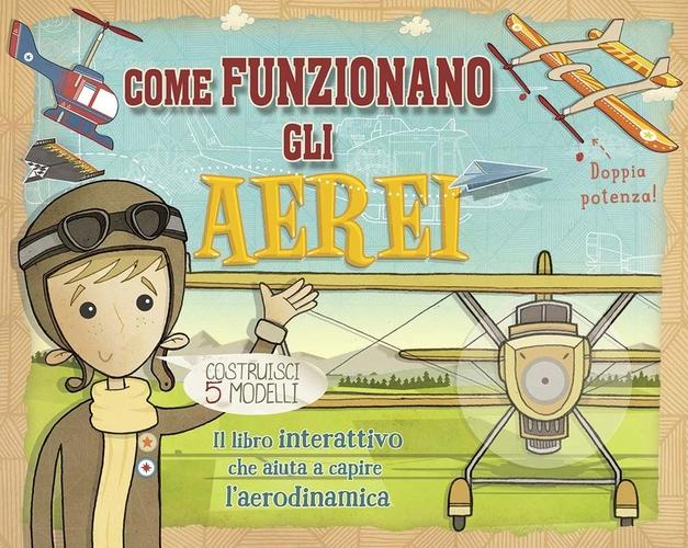 Come funzionano gli aerei. Libro pop-up. Ediz. illustrata. Con gadget
