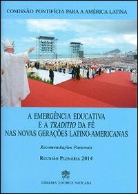 A Emergência educativa e a traditio de fé nas novas geraçðes latino-americanas. Recomendacoes pastorais