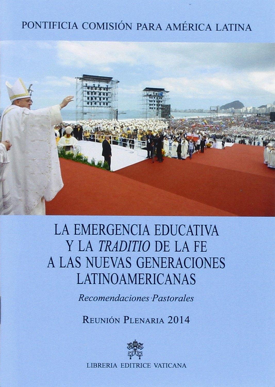 La emergencia educativa y la traditio de la fe a las nuevas generaciones latinoamericanas. Recomendaciones pastorales