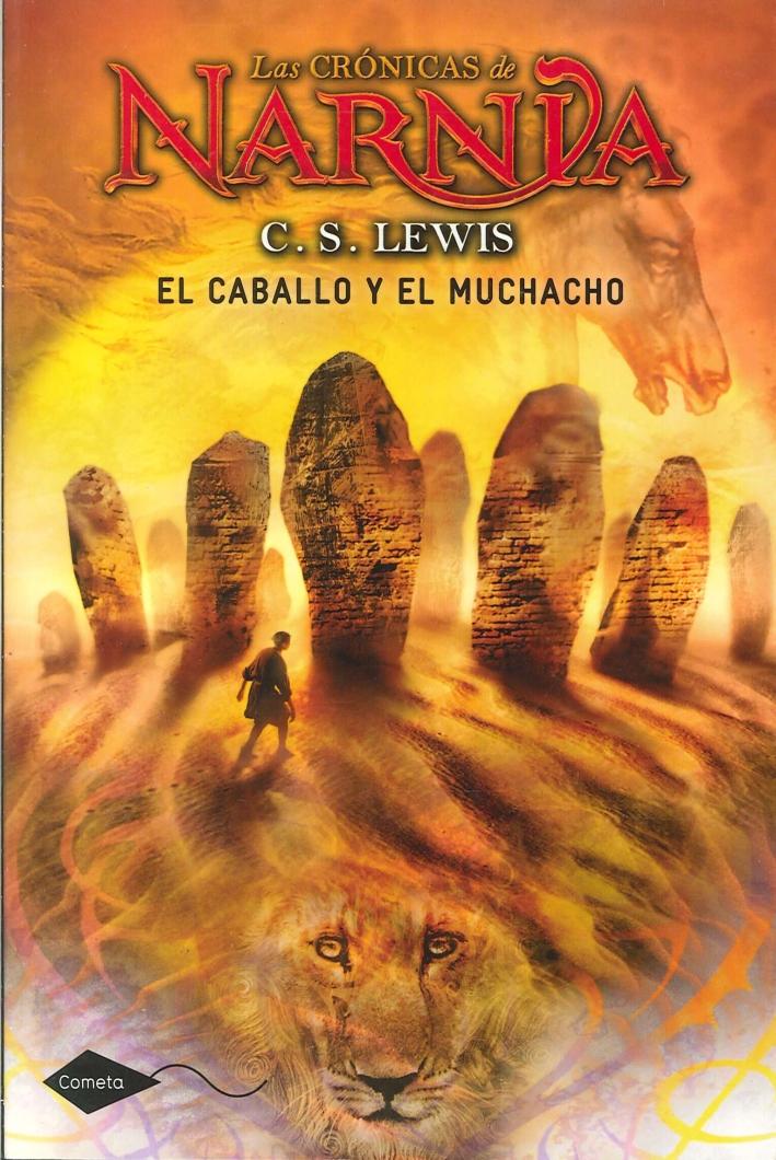 Las Cronicas De Narnia. 3 El Caballo Y El Muchacho