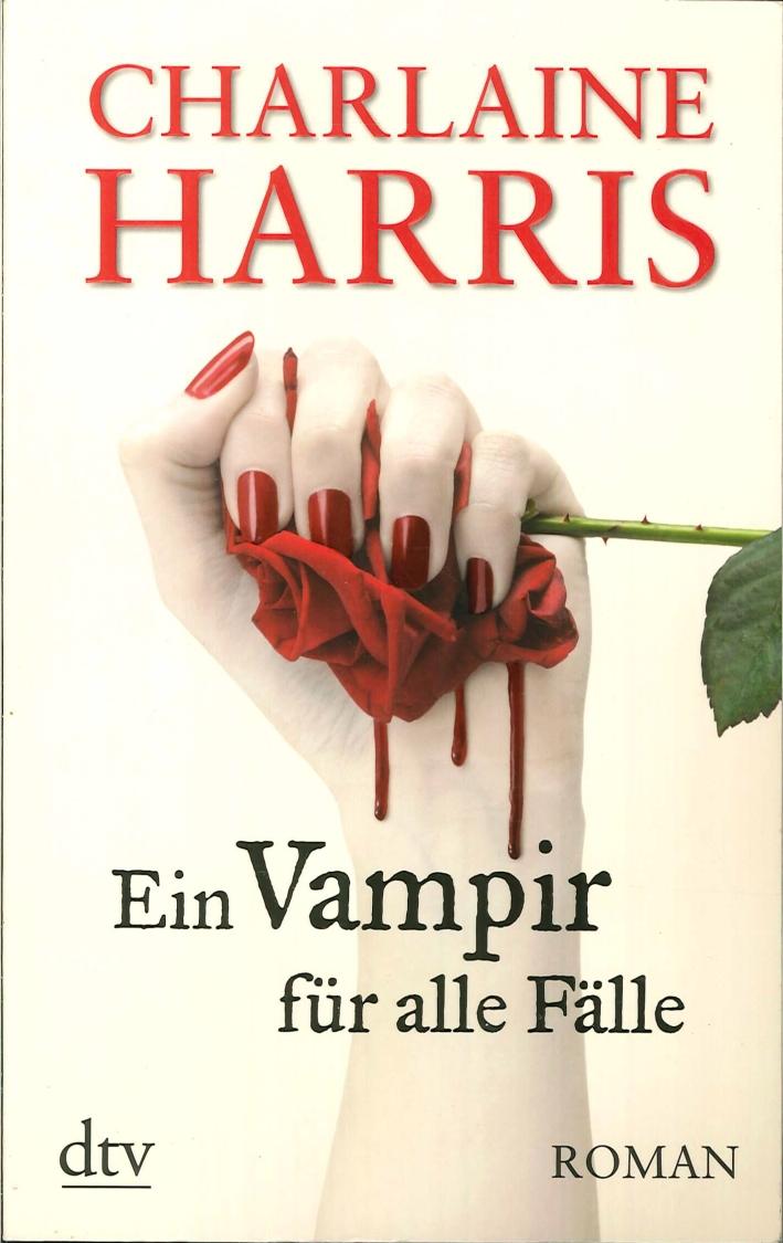 Ein Vampir Fur alle Falle. Roman