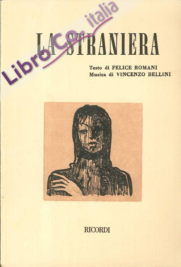 La Straniera. Melodramma in Due Atti. Musica di Vincenzo Bellini