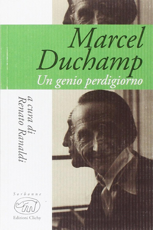 Marcel Duchamp. Un genio perdigiorno