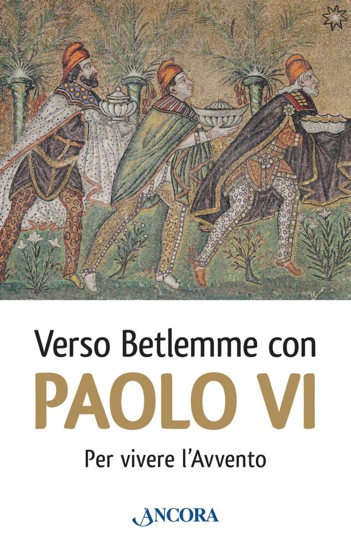 Verso Betlemme con Paolo VI per vivere l'Avvento
