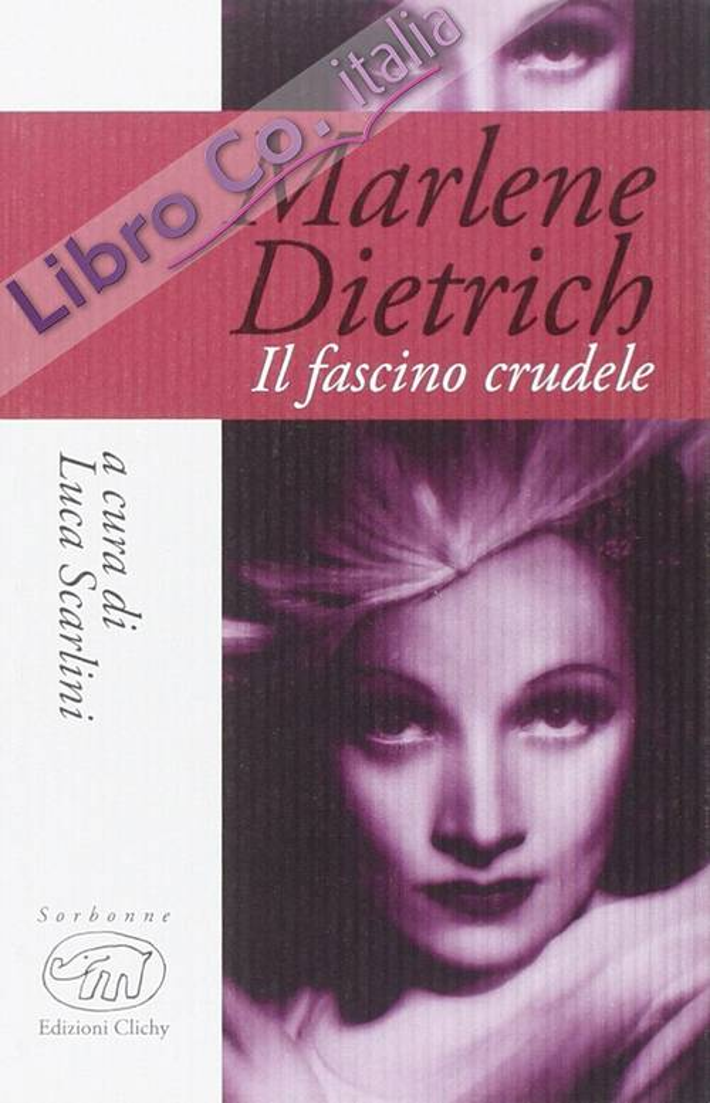 Marlene Dietrich. Il fascino crudele