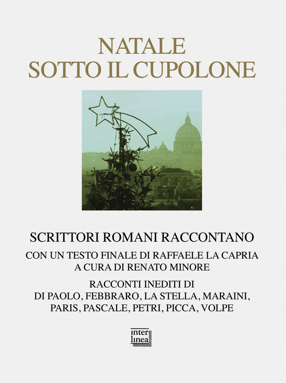 Natale sotto il cupolone. Scrittori romani raccontano