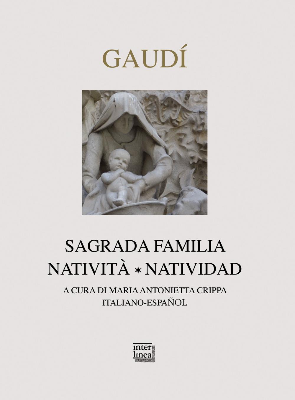 Gaudì. Sagrada Familia. Natività-Natividad. Ediz. bilingue