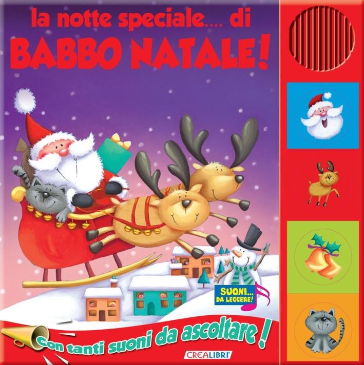 La Notte Speciale... Di Babbo Natale. Libro Sonoro