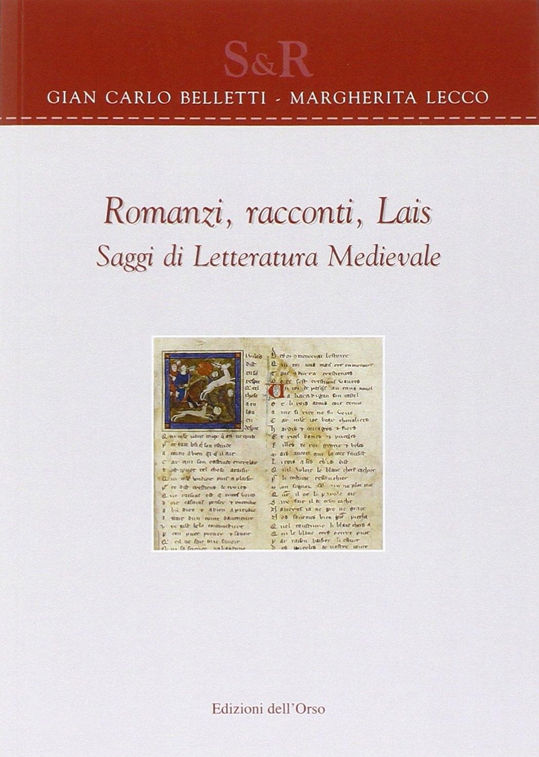 Romanzi, racconti, lais. Saggi di letteratura medievale.