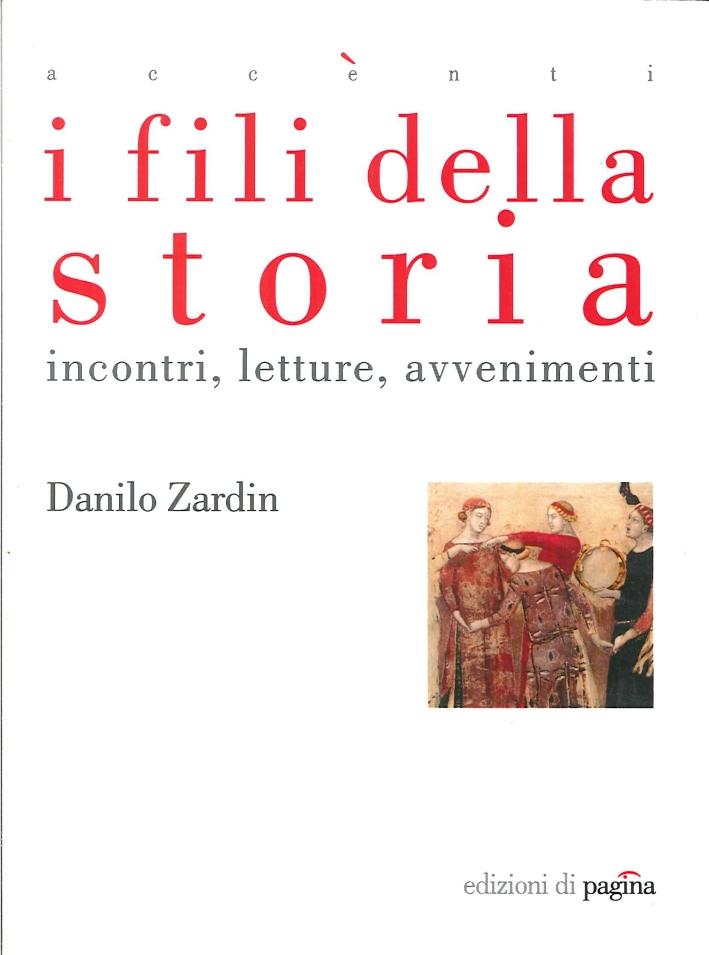 I Fili della Storia. Incontri, Letture, Avvenimenti.