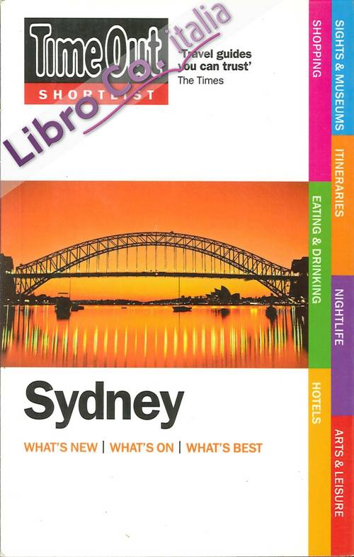 Time Out Shortlist. Sydney. What's New, What's On, What's Best