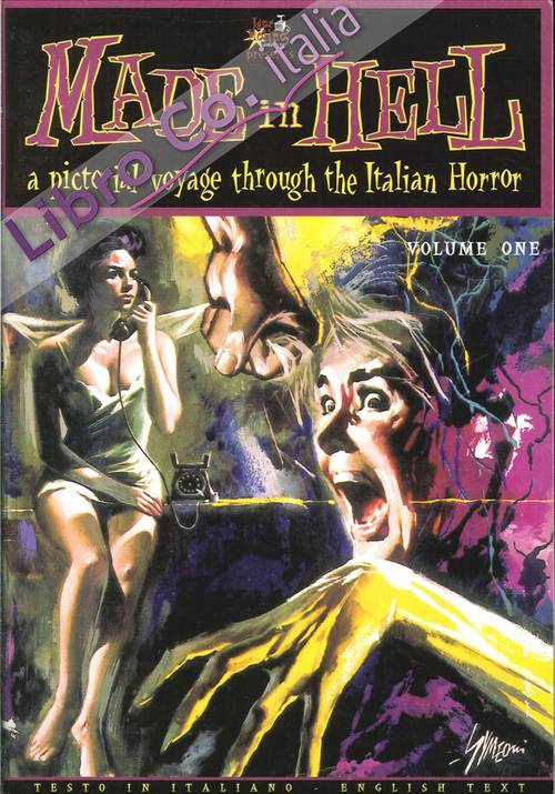 Made in Hell. A Pictorial Voyage Through the Italian Horror. Volume One