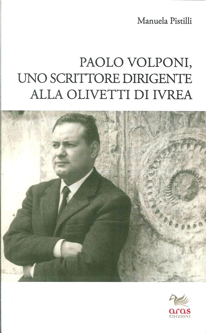 Paolo Volponi. Uno Scrittore Dirigente alla Olivetti di Ivrea