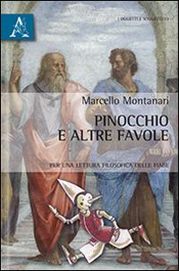 Pinocchio e Altre Favole. Per una Lettura Filosofica delle Fiabe.