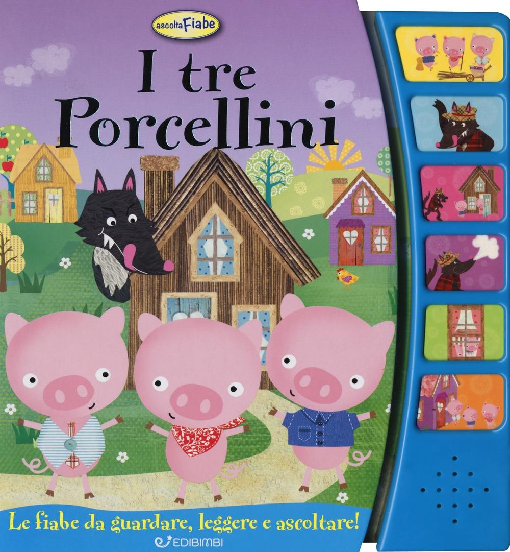 I tre porcellini. Libro sonoro. Ediz. illustrata