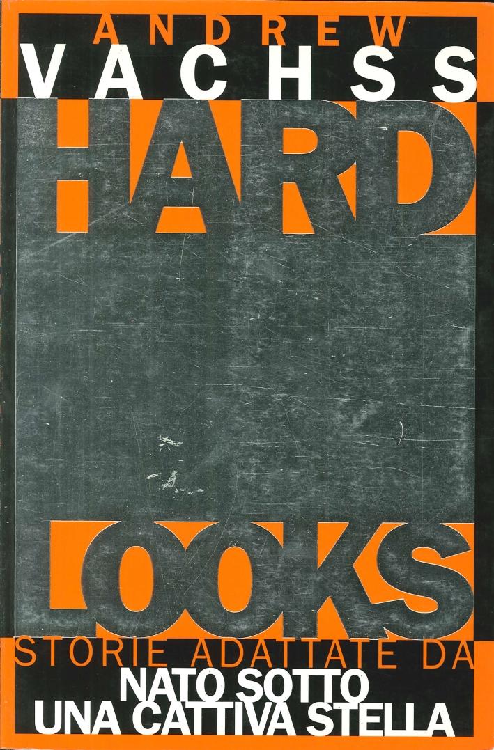 Hard Looks. Storie Adattate Da Nato Sotto una Cattiva Stella