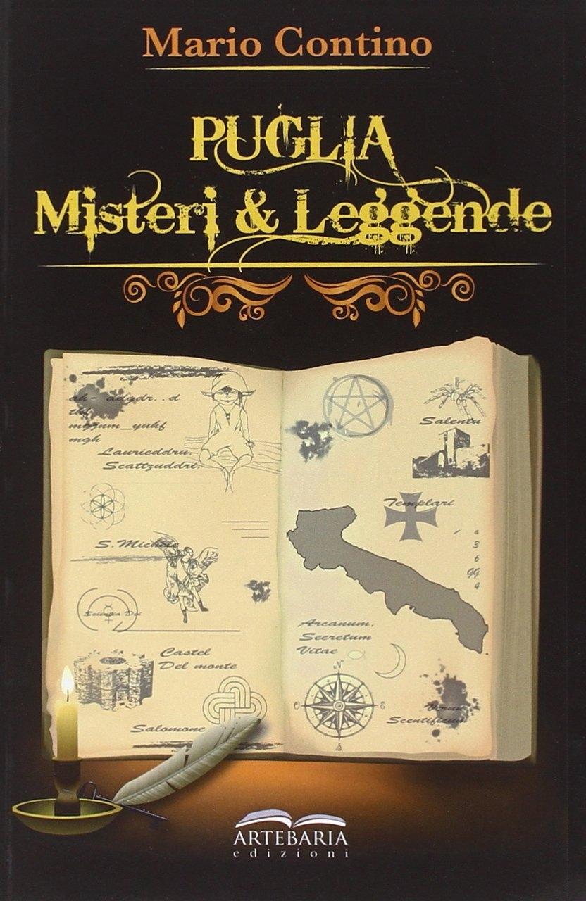 Puglia. Misteri & Leggende.