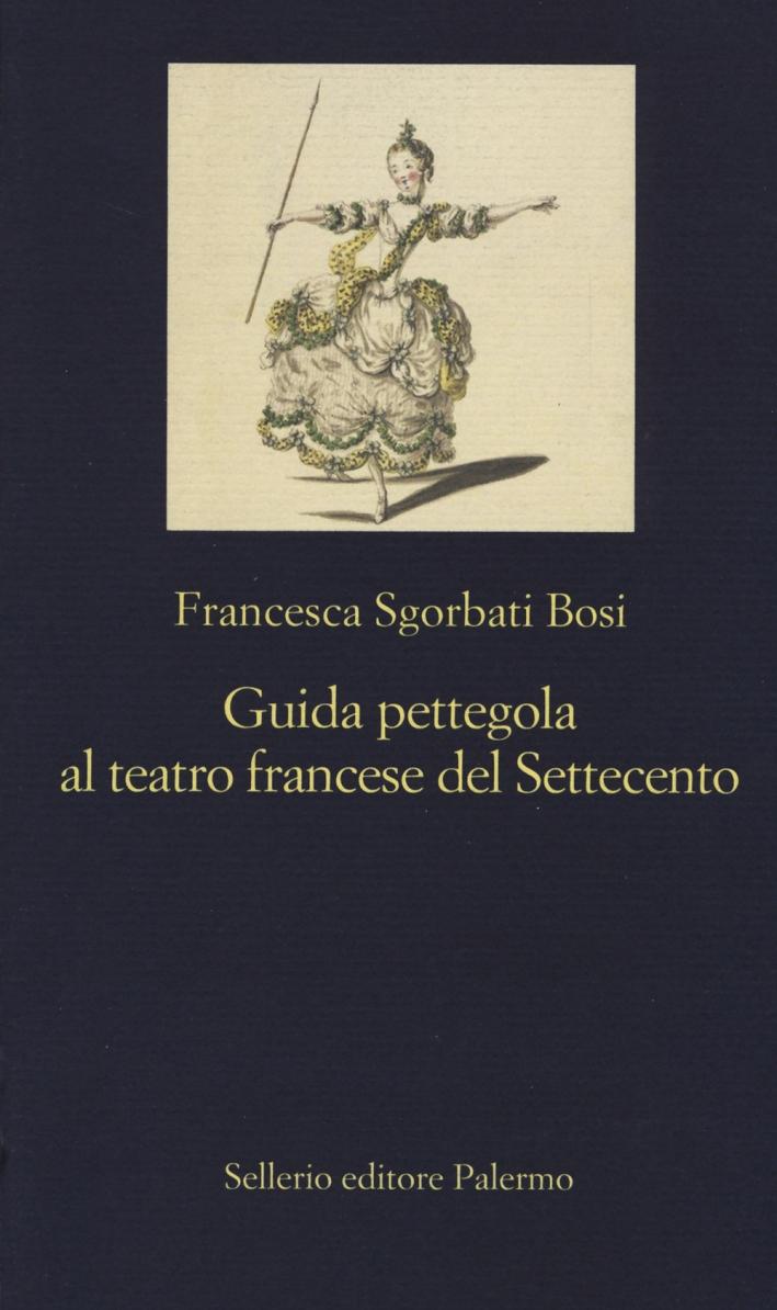 Guida Pettegola al Teatro Francese del Settecento.