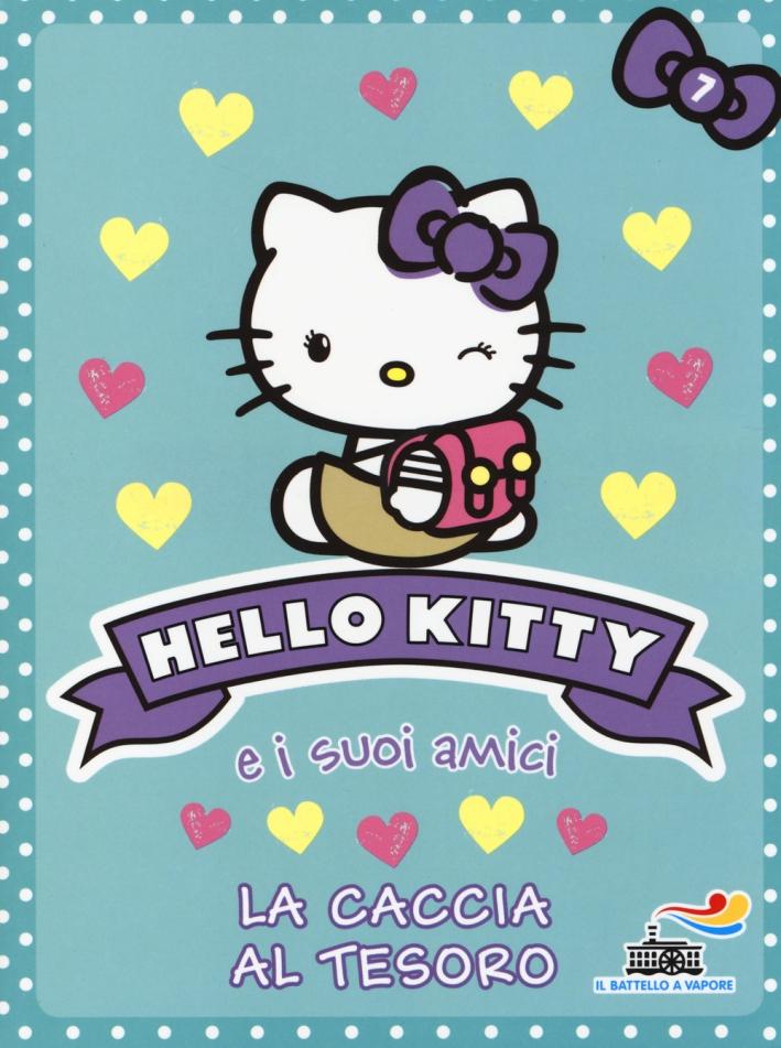 La caccia al tesoro. Hello Kitty e i suoi amici. Vol. 7.