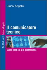 Il comunicatore tecnico. Guida pratica alla professione