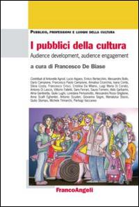 I pubblici della cultura. Audience development, audience engagement