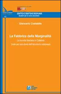 La fabbrica della marginalità. La scuola fascista in Calabria (note per una storia dell'istruzione calabrese)