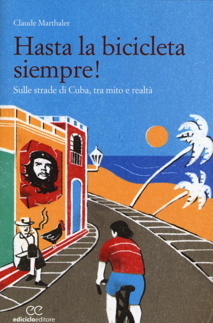 Hasta la bicicleta siempre! Sulle strade di Cuba, tra mito e realtà