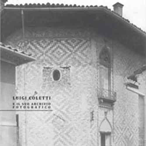 Luigi Coletti e il suo archivio fotografico