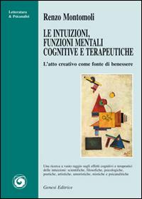 Le Intuizioni, Funzioni Mentali Cognitive e Terapeutiche. L'Atto Creativo Come Fonte di Benessere.