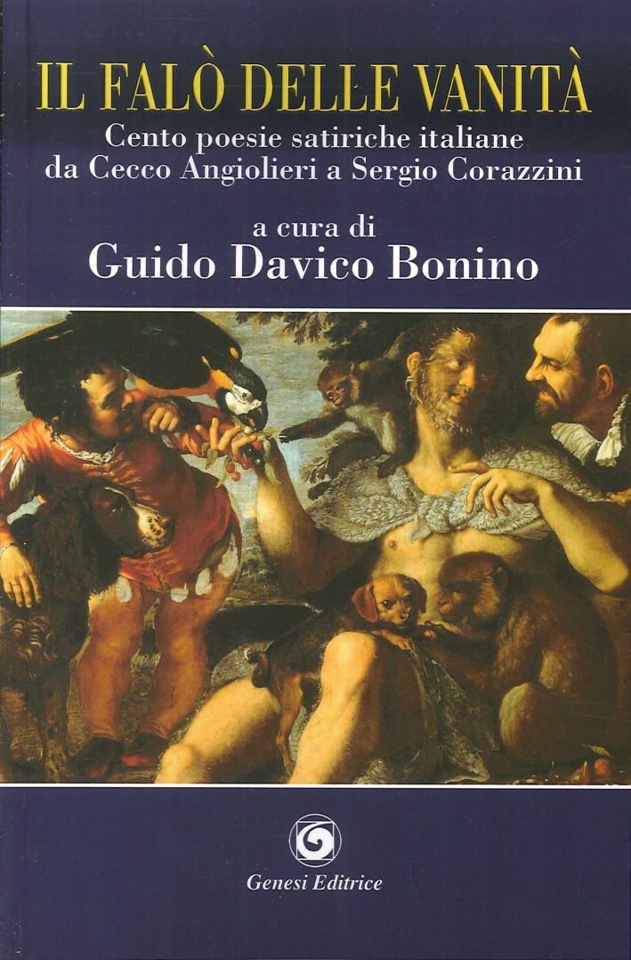 Il falò delle vanità. Cento poesie satiriche italiane da Cecco Angiolieri a Sergio Corazzini.