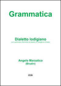 Grammatica. Dialetto lodigiano (con particolare riferimento al dialetto di Castiglione d'Adda)