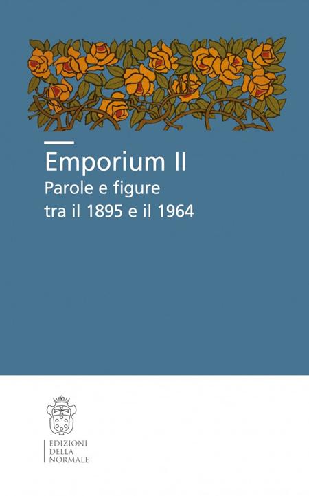Emporium II. Parole e figure tra il 1895 e il 1964