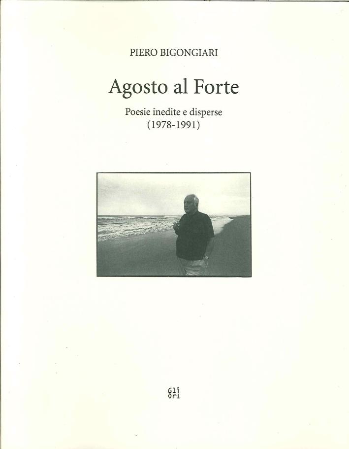 Agosto al forte. Poesie inedite e disperse (1978-1991)