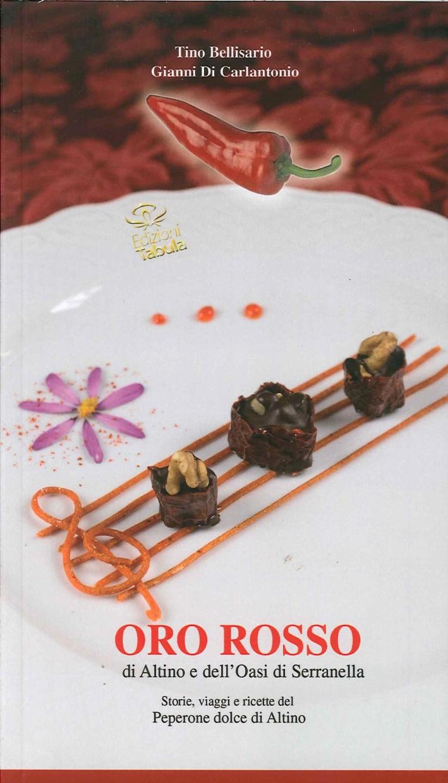 Oro rosso di Altino e dell'Oasi di Serranella. Storie, viaggi e ricette del peperone dolce di Altino