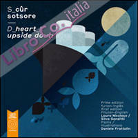 S Cûr Sotsore/d Heart Upside Down. Ediz. Multilingue