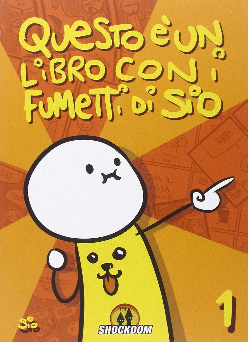 Questo è un libro con i fumetti di Sio (2009-2014). Ediz. illustrata. Vol. 1
